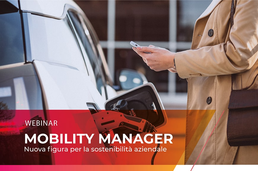WEBINAR | MOBILITY MANAGER, NUOVA FIGURA PER LA SOSTENIBILITÀ AZIENDALE – 5 OTTOBRE 2021 ORE 16.00  ZOOM